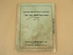 Allis Chalmers 66 All Crop Harvester B Series Repair Parts Catalog List 1953