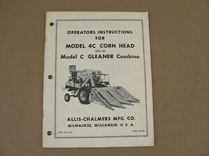 Allis Chalmers 4c Corn Head For Model C Gleaner Combine Owners Manual Vintage