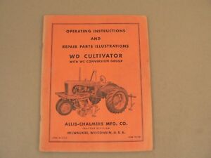 Allis Chalmers Tractors Wd Cultivator Wc Conversion Owners Manual Parts List Vtg