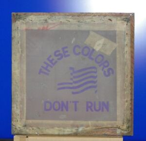Vintage These Colors Don t Run Silk Screen T shirt Stencil Frame Advertising Art