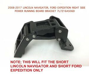 2008 2017 Lincoln Navigator Ford Expedition Right Power Running Board Bracket