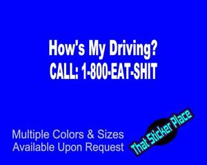 Hows My Driving Call 1 800 Eat Shit Vinyl Sticker Road Rage Illest Truck Decal