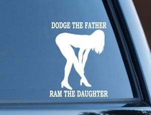 Dodge The Father Ram The Daughter Diesel Truck Funny Bumper Sticker Vinyl Decal
