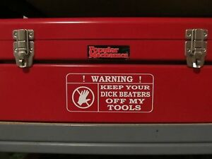 Keep Your Dick Beaters Off My Tools Snap On Matco Dewalt Craftsman Decal