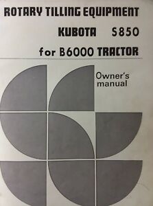 Kubota B6000 Diesel Tractor Rotary Tiller S850 Implement Owner Parts Manual