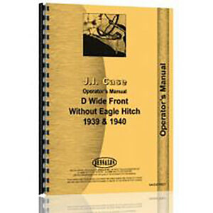 New Case D Wide Front Without Eagle Hitch 1939 1940 Operators Manual