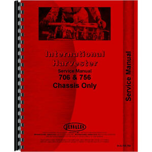 International Harvester 706 756 Tractor Chassis Only Service Manual