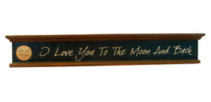 I Love You To Moon And Back Wood Sign Rustic Primitive Folk Art Home Wall Decor