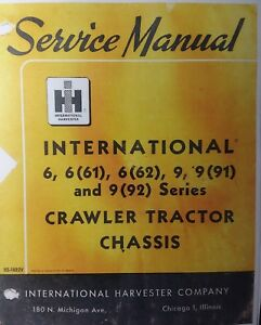Ih International Td 6 T 6 T 9 Td 9 Crawler Tractor Chassis Service Manual Dozer