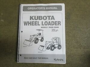 Kubota R420 S R520 S R 420 520 S Wheel Loader Backhoe Owners Maintena Manual