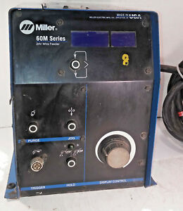 1 Used Miller S 64m Wire Feeder 24v make Offer