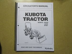 Kubota Bx25 Bx 25 D Tractor Bt601 Backhoe La240 Loader Owners Maintenan Manual