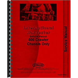 International Harvester 500 Crawler Chassis Only Service Manual