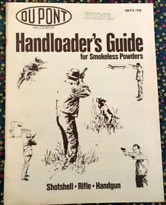 DUPONT HANDLOADER`S GUIDE FOR SMOKELESS POWDERS 1971-1972. SHOTSHELL-RIFLE-HAN