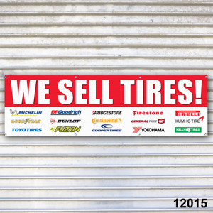 We Sell Tires Banner Sign Auto Truck Repair Tires Wheels Tire Dealer Garage
