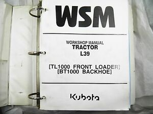 Kubota L39 Tractor Tl1000 Front Loader Bt1000 Backhoe Work Shop Manual
