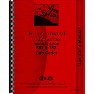 Tractor Operatos Manual For International Harvester Cub Cadet 782 Tractor