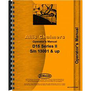 Aftermarket Operators Manual For Allis Chalmers Ac Tractor D15
