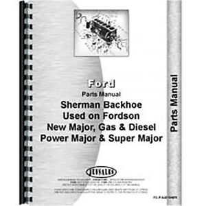 Parts Manual For Ford Power Major W Sherman 54e Backhoe Attachment 1958 1961