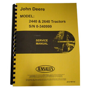 Service Manual For John Deere Tractor 2440 2640 S n 340999
