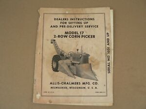Allis Chalmers Model 17 Corn Picker Serial Nos 1051 Up Setting Up Instructions