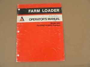 Allis Chalmers Farm Loader Model 460 For 6060 6080 Tractors Owners Manual Vtg