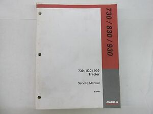 Case International Tractor Models 730 830 930 Service Manual