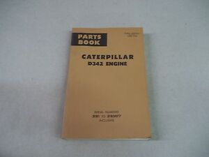 Caterpillar Tractor D342 Engine Parts Book Serial No 31b1 To 31b2477 Inclusive