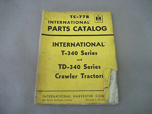 International Harvester T340 Td340 Series Parts Catalog Tc 77b