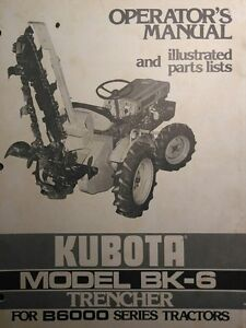 Kubota B6000 Diesel 4x4 Tractor Bk 6 Trencher Implement Operator Parts Manual