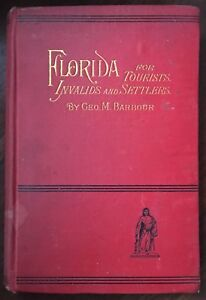Florida For Tourists Invalids And Settlers George Barbour 1882 1st Ed