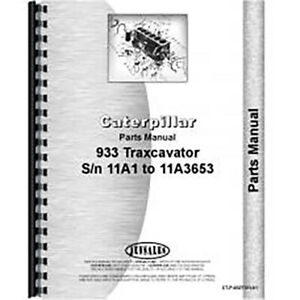 For Caterpillar 933 Traxcavator Parts Manual new w Bulldozer Blade