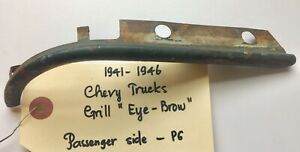 1941 1942 1943 To 1946 Chevy Truck Grill Eyebrow Passenger Side P6 Free Ship