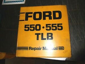 Ford 550 555 Tractor Loader Backhoe Service Repair Manual