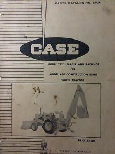 Case 430 Ck Wheel Tractor 23 Loader Backhoe Implement Attachments Parts Manual