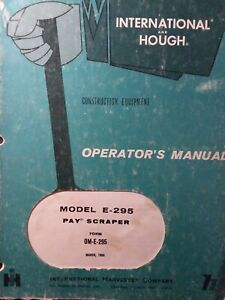 International Ih Hough Earthmover Pay Scraper E 295 Tractor Owners Manual