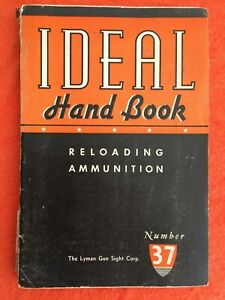 1951 Ideal Hand Book Reloading Ammunition No. 37  Manual  Second Edition
