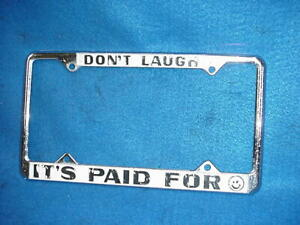 Vintage License Plate Frame Don t Laugh It s Paid For Metal Holder Smiley Face