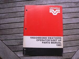 Versatile Farm Equipment 1950 2400 2800 Swathers Owners set Up parts Manual 1983