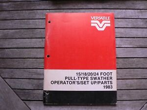 Versatile Farm Equipment 15 18 20 24 Foot Pull Type Swather Owners parts Manual