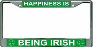Happiness Is Being Irish Chrome License Plate Frame