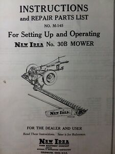 New Idea Mechanical Trailer Type Sickle Bar Mower No 30b Owner Parts Manual
