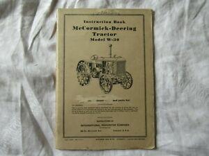 International Mccormick Deering W 30 Tractor Instruction Book Manual