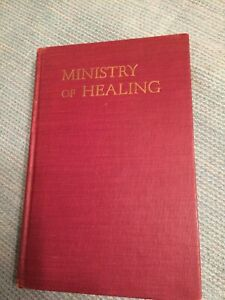 Mrs E. G. White Ministry Of Healing Copyright 1942 Pacific Press Publishing Ass $25.00