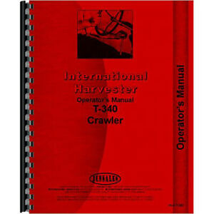 Operators Manual Fits International Harvester T340 Models Ih o t340 Ih o t340 a