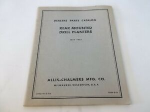 May 1957 Allis chalmers Rear Mounted Drill Planters Dealers Parts Catalog