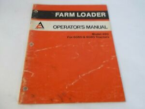 Allis chalmers 460 Farm Loader For 6060 6080 Tractors Operator s Manual