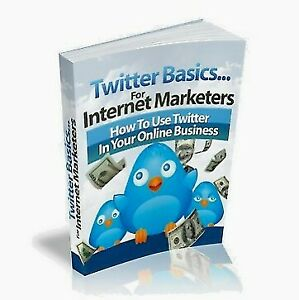 Twitter Basic For Internet Marketers Ebook With Resell Rights 12 Hours Delivery