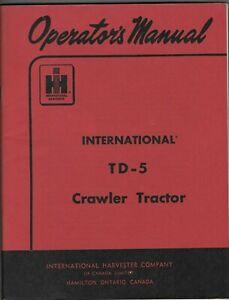 Original 1959 International Harvester Co Td 5 Crawler Tractor Operators Manual
