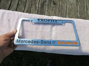 Metal Dealer License Plate Frame Trophy Mercedes benz Of Valencia So California